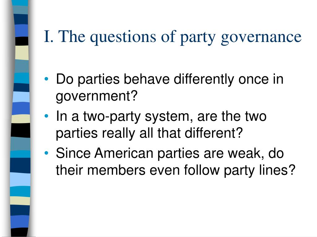 I. The questions of party governance