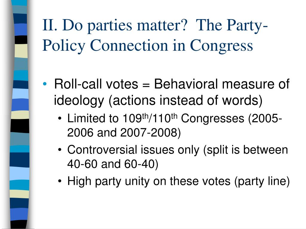 II. Do parties matter?  The Party-Policy Connection in Congress