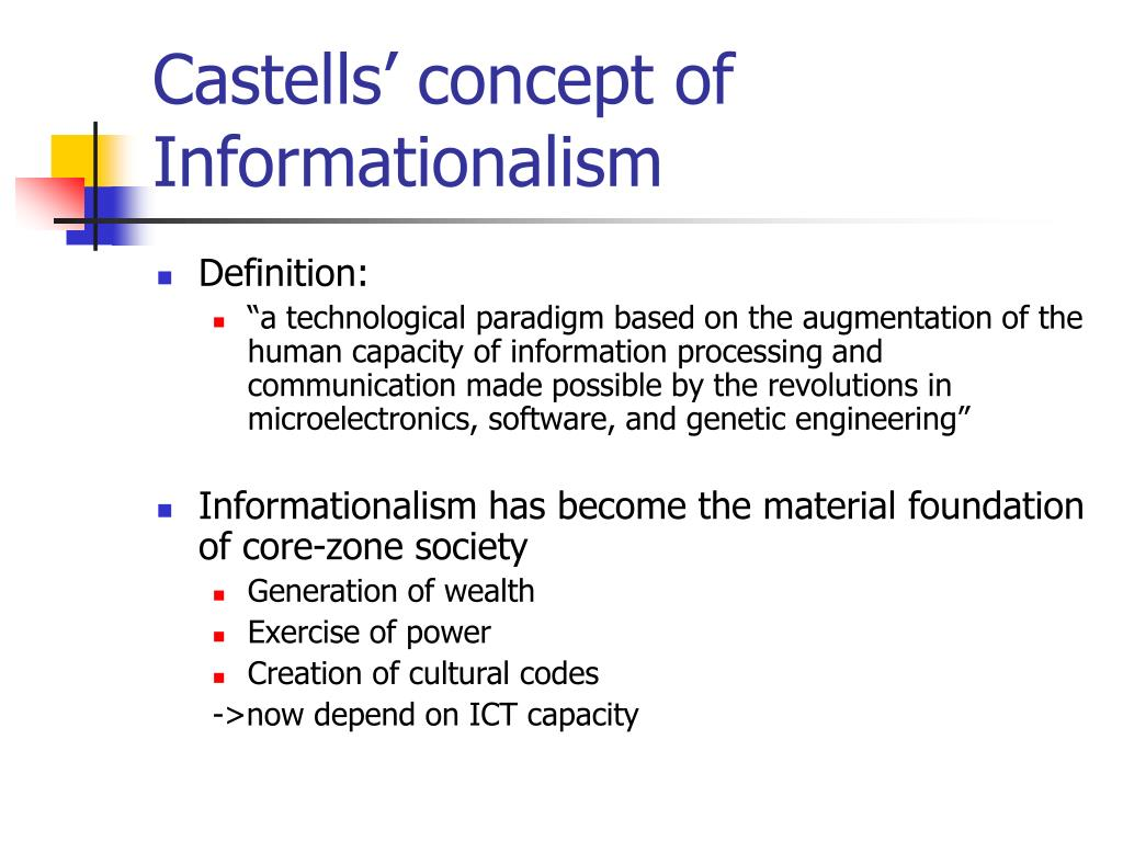 Castells' concept of Informationalism