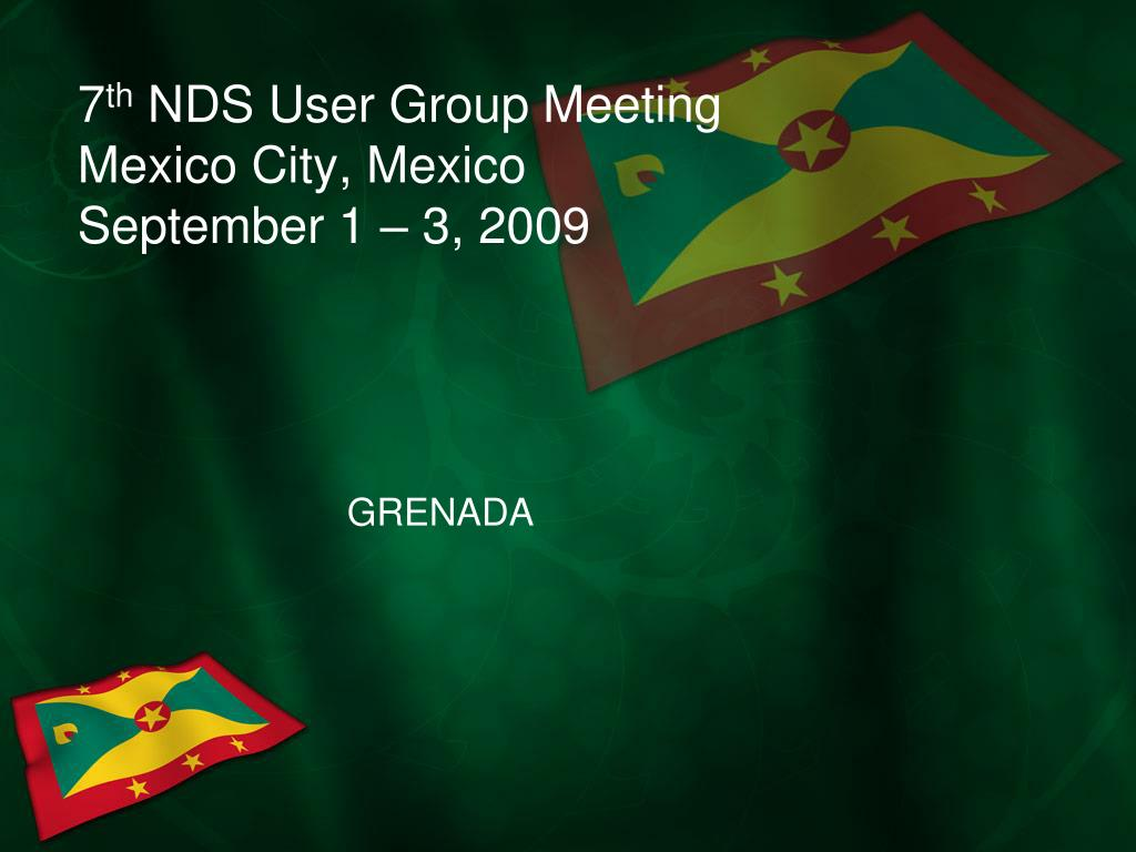 7 th nds user group meeting mexico city mexico september 1 3 2009