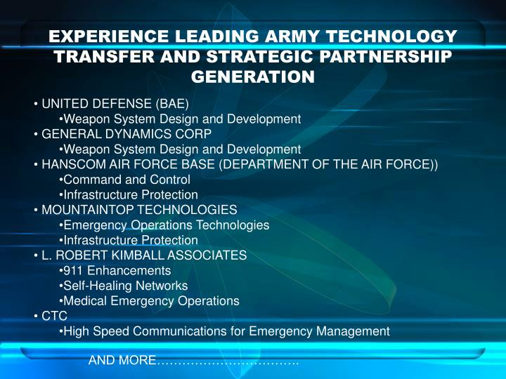 EXPERIENCE LEADING ARMY TECHNOLOGY TRANSFER AND STRATEGIC PARTNERSHIP GENERATION