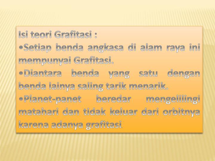 Isi teori Grafitasi :