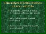 three aspects of china s business relations with cuba
