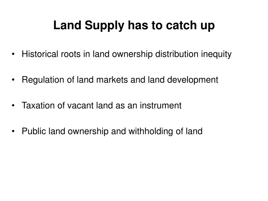 Land Supply has to catch up