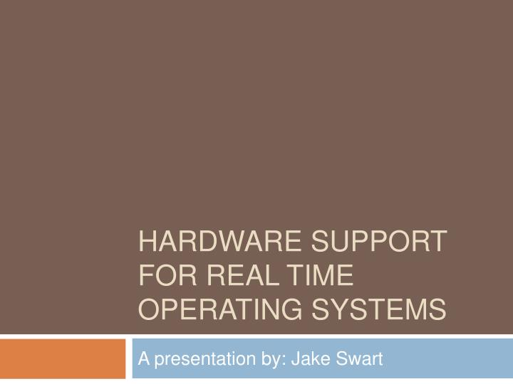 hardware support for real time operating systems