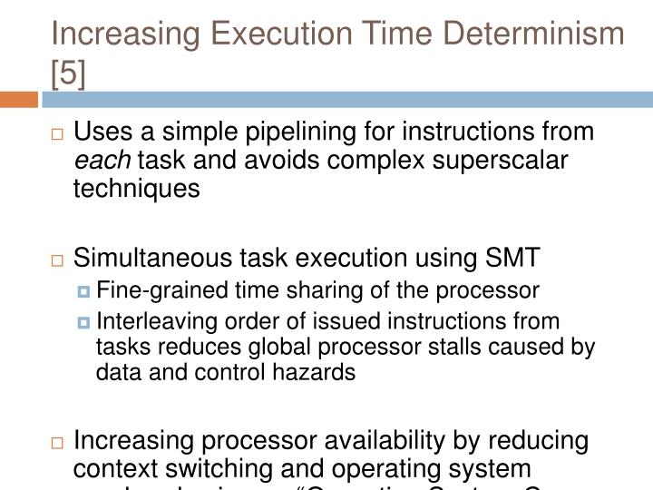 Increasing Execution Time Determinism [5]
