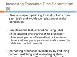 increasing execution time determinism 5