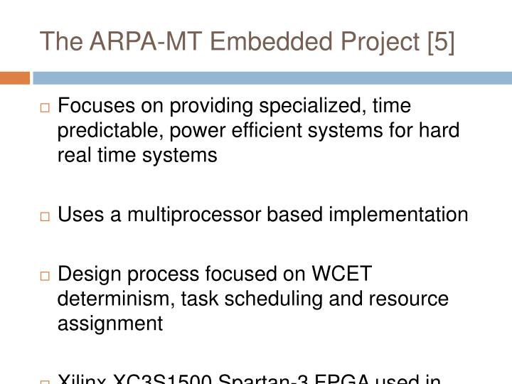 The ARPA-MT Embedded Project [5]