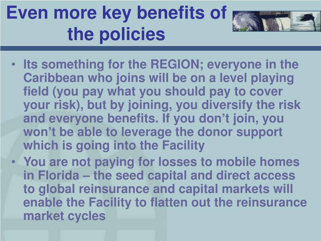 Even more key benefits of the policies