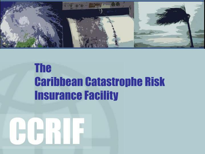 The caribbean catastrophe risk insurance facility