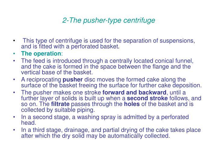 2-The pusher-type centrifuge