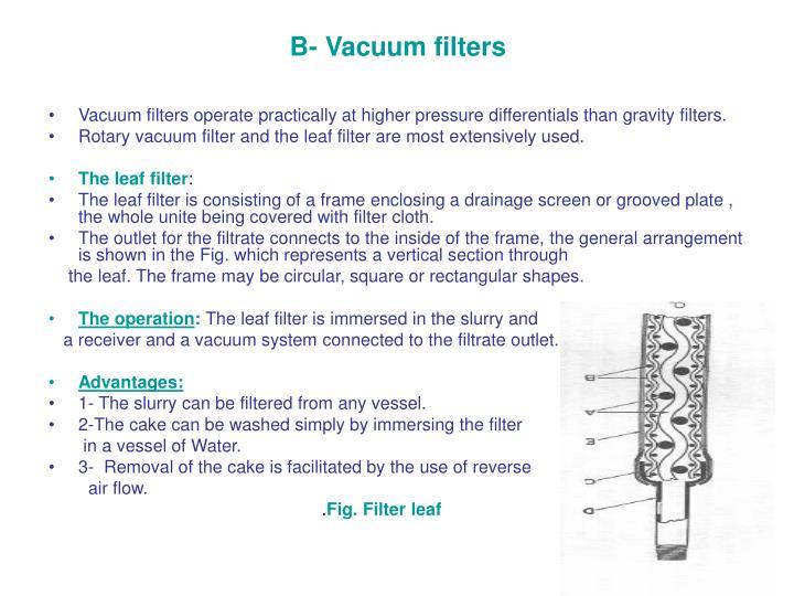 B- Vacuum filters