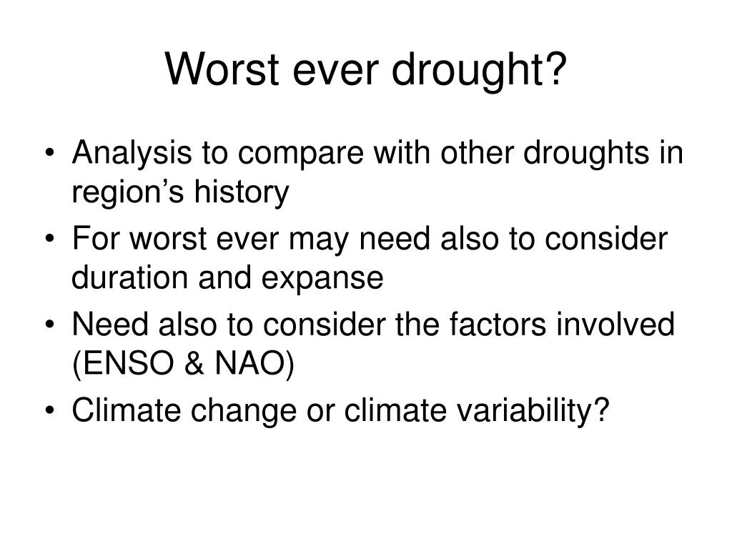 Worst ever drought?
