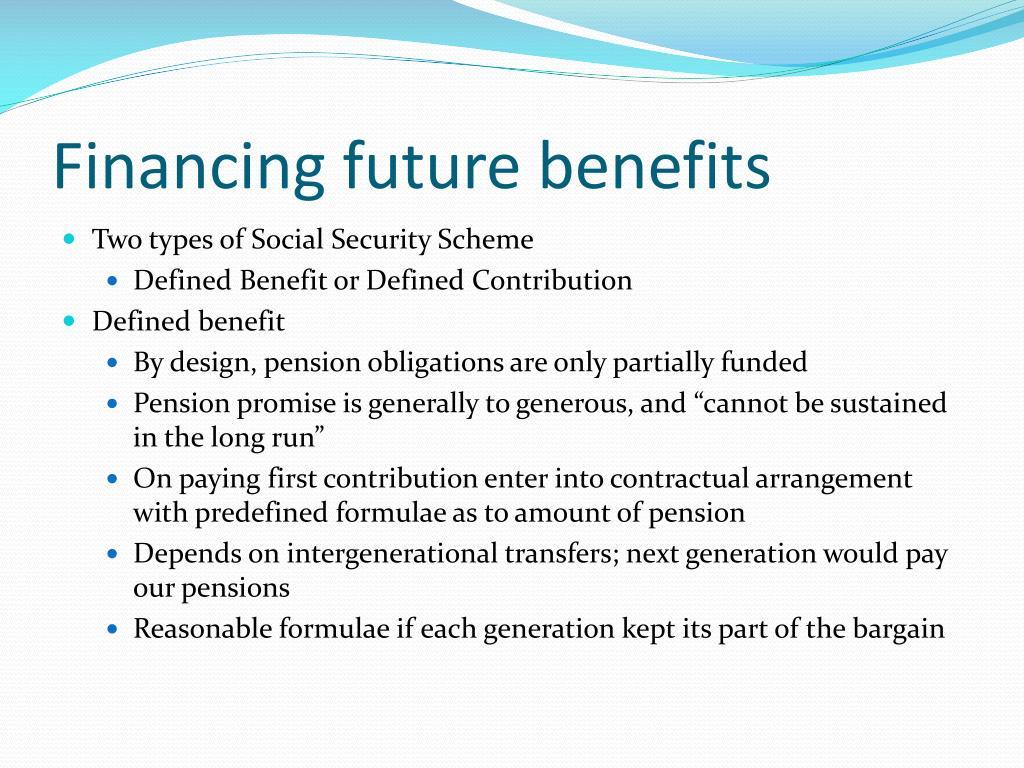 Financing future benefits