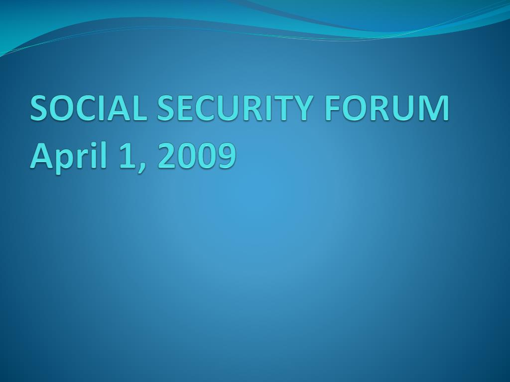 SOCIAL SECURITY FORUM