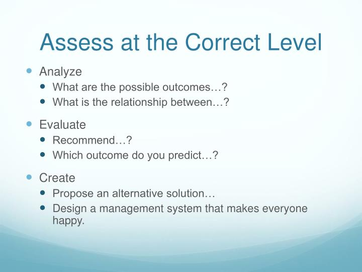 Assess at the Correct Leve