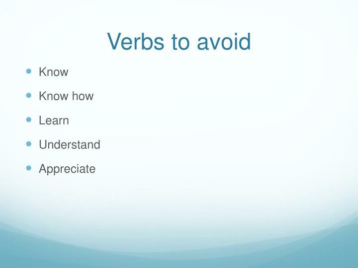 Verbs to avoid
