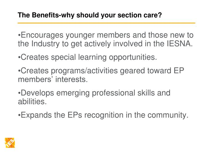 The benefits why should your section care