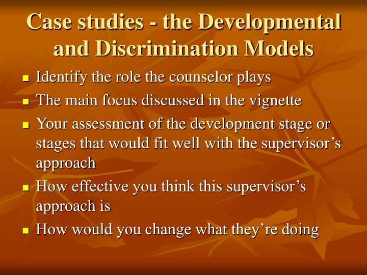 Case studies - the Developmental and Discrimination Models