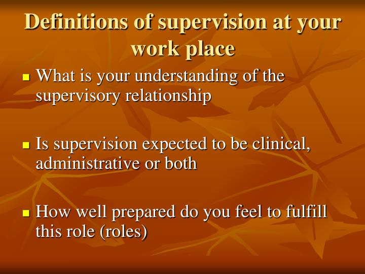 Definitions of supervision at your work place
