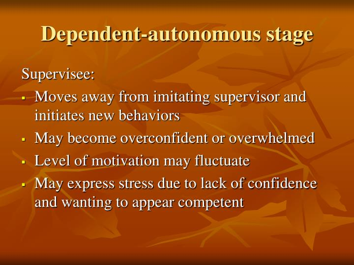 Dependent-autonomous stage