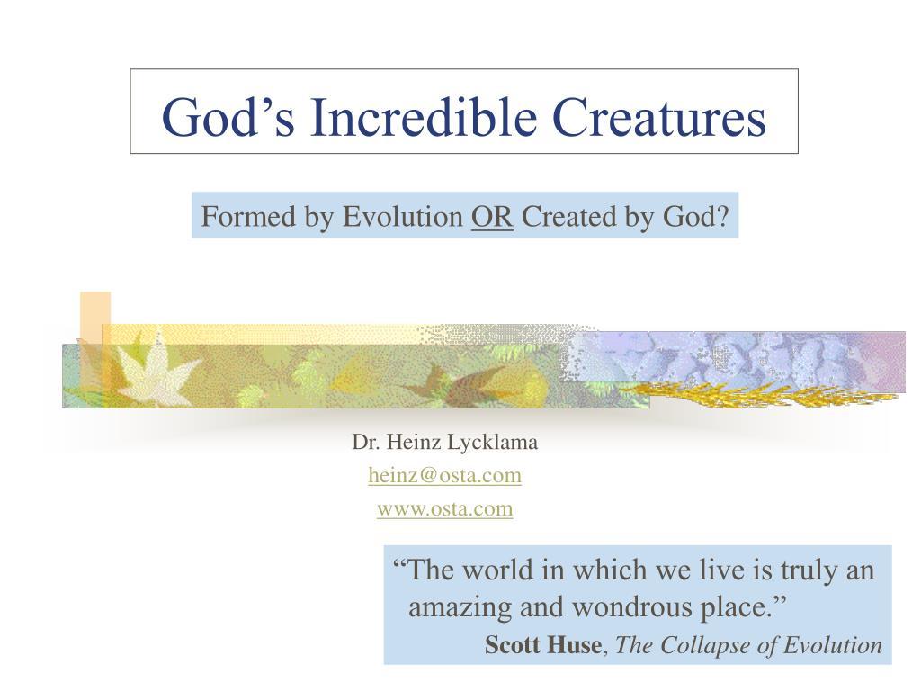 Formed by Evolution