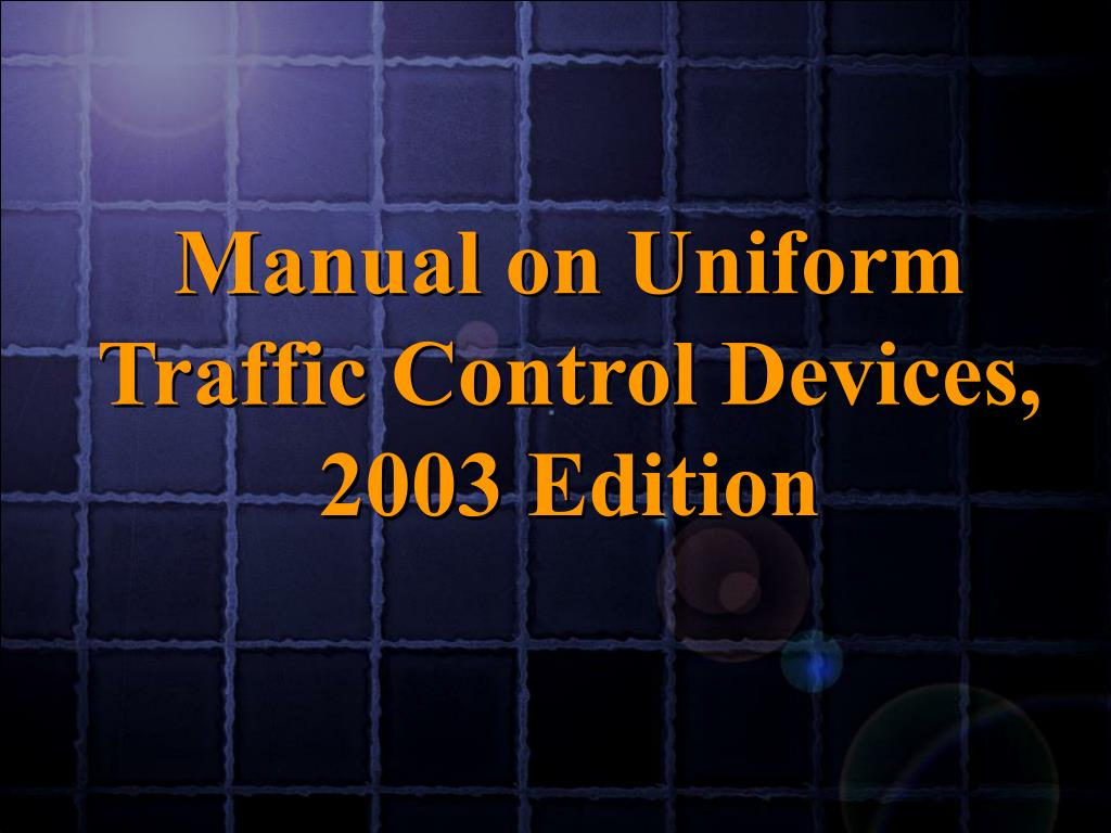 Manual on Uniform Traffic Control Devices, 2003 Edition