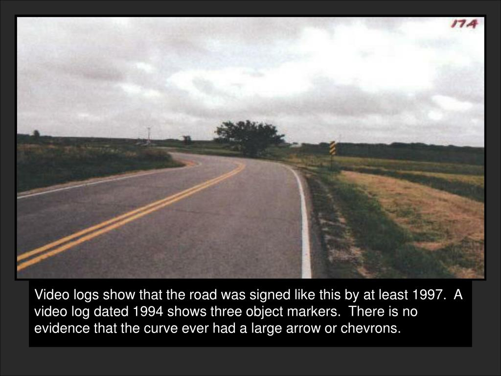 Video logs show that the road was signed like this by at least 1997.  A video log dated 1994 shows three object markers.  There is no evidence that the curve ever had a large arrow or chevrons.