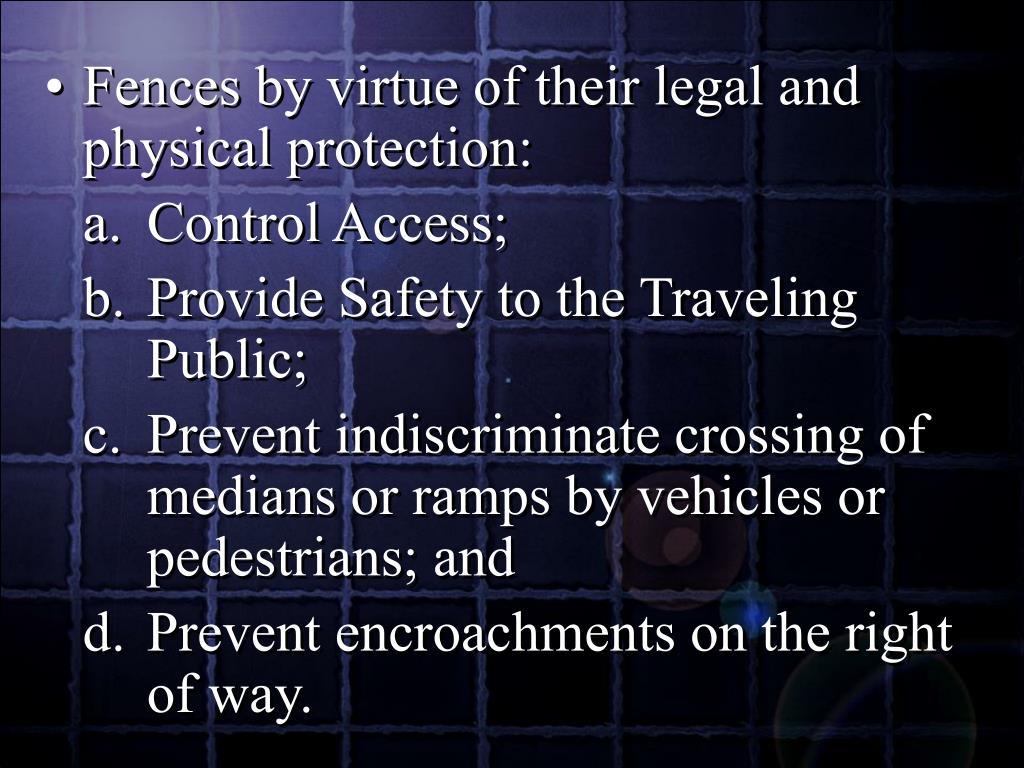 Fences by virtue of their legal and physical protection: