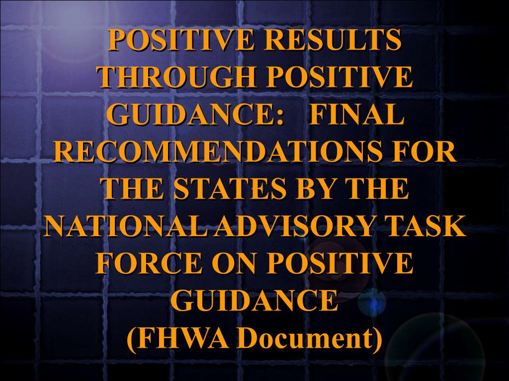 POSITIVE RESULTS THROUGH POSITIVE GUIDANCE:   FINAL RECOMMENDATIONS FOR THE STATES BY THE NATIONAL ADVISORY TASK FORCE ON POSITIVE GUIDANCE