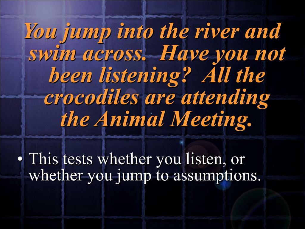 You jump into the river and swim across.  Have you not been listening?  All the crocodiles are attending the Animal Meeting.