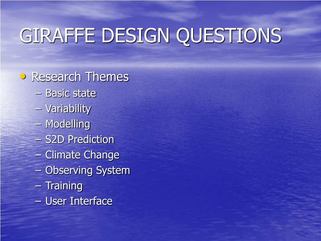GIRAFFE DESIGN QUESTIONS
