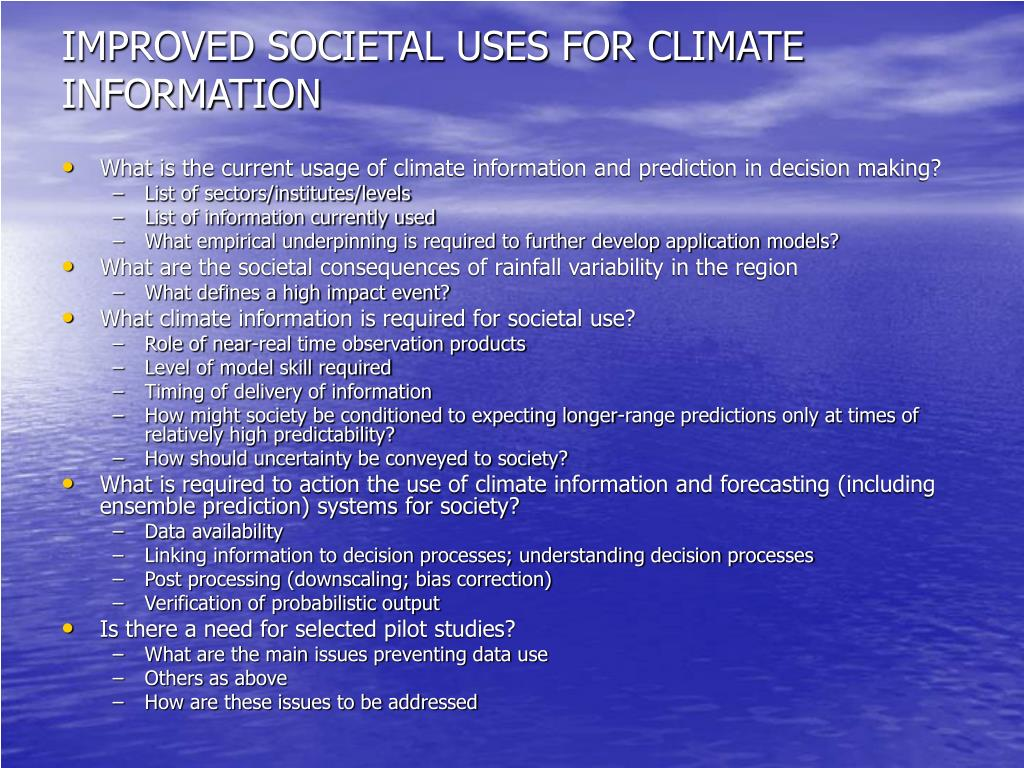 IMPROVED SOCIETAL USES FOR CLIMATE INFORMATION