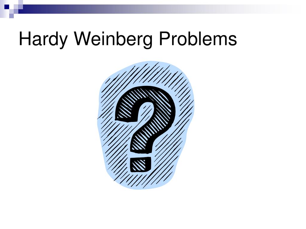 Hardy Weinberg Problems