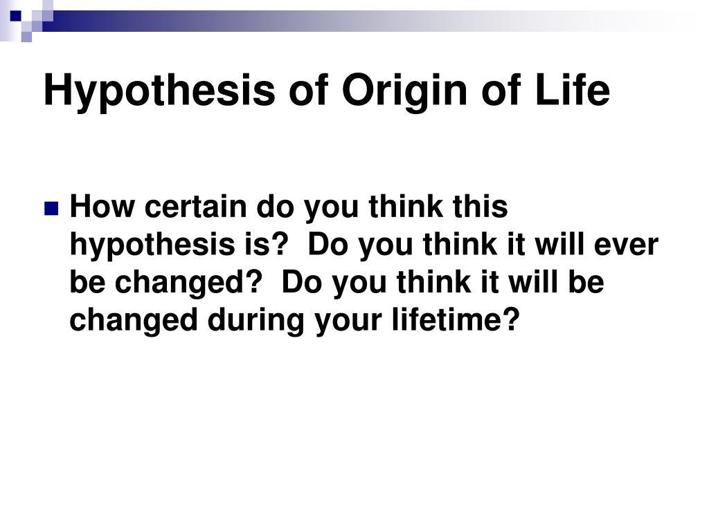Hypothesis of Origin of Life