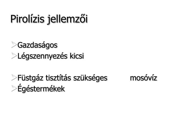 Pirolízis jellemzői