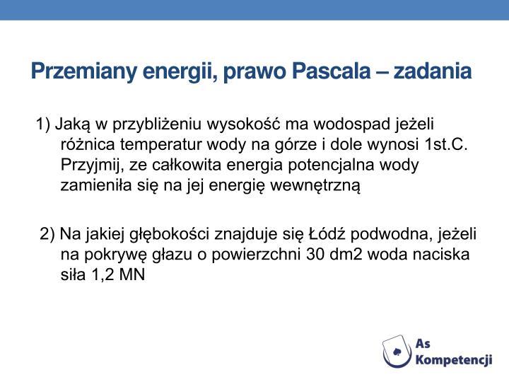 Przemiany energii, prawo Pascala – zadania