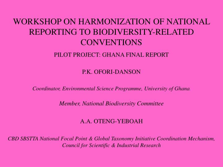 WORKSHOP ON HARMONIZATION OF NATIONAL REPORTING TO BIODIVERSITY-RELATED CONVENTIONS