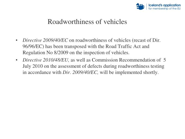 Roadworthiness of vehicles