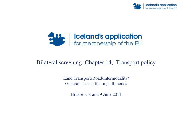 Bilateral screening, Chapter 14,  Transport policy