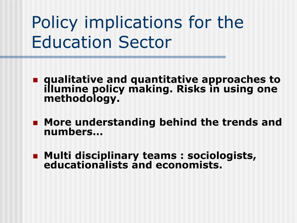 Policy implications for the Education Sector