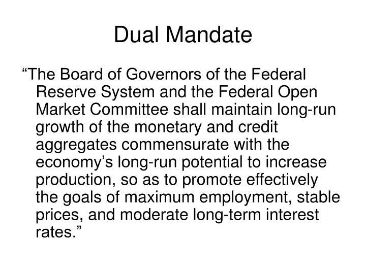 Dual Mandate