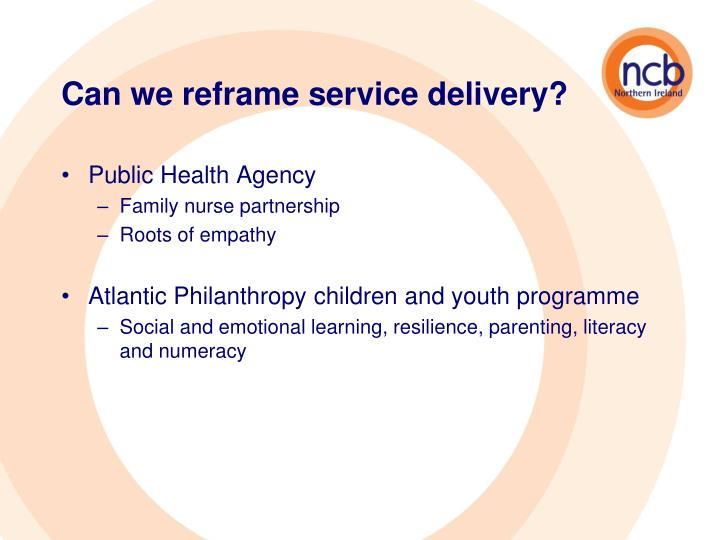 Can we reframe service delivery?