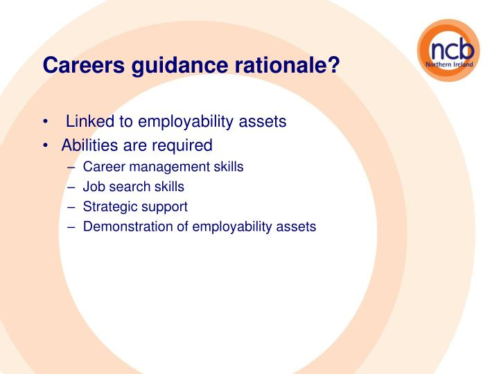 Careers guidance rationale?