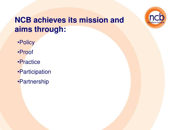 NCB achieves its mission and