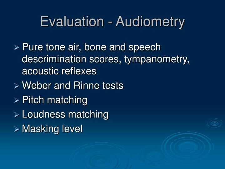 Evaluation - Audiometry