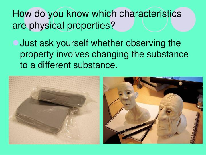 How do you know which characteristics are physical properties?