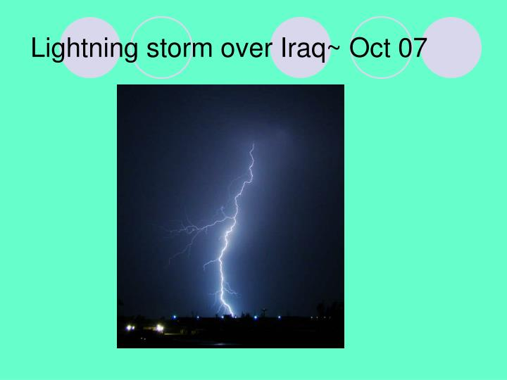 Lightning storm over Iraq~ Oct 07