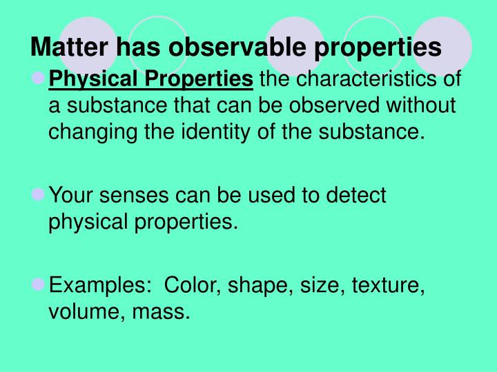 Matter has observable properties
