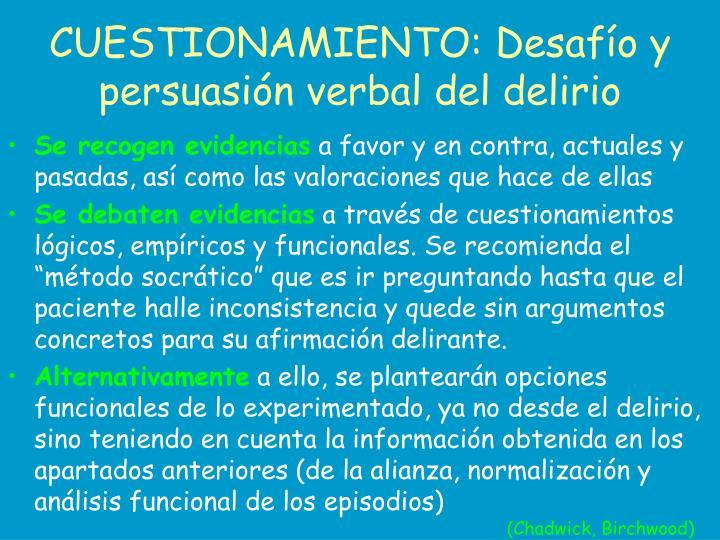 CUESTIONAMIENTO: Desafío y persuasión verbal del delirio